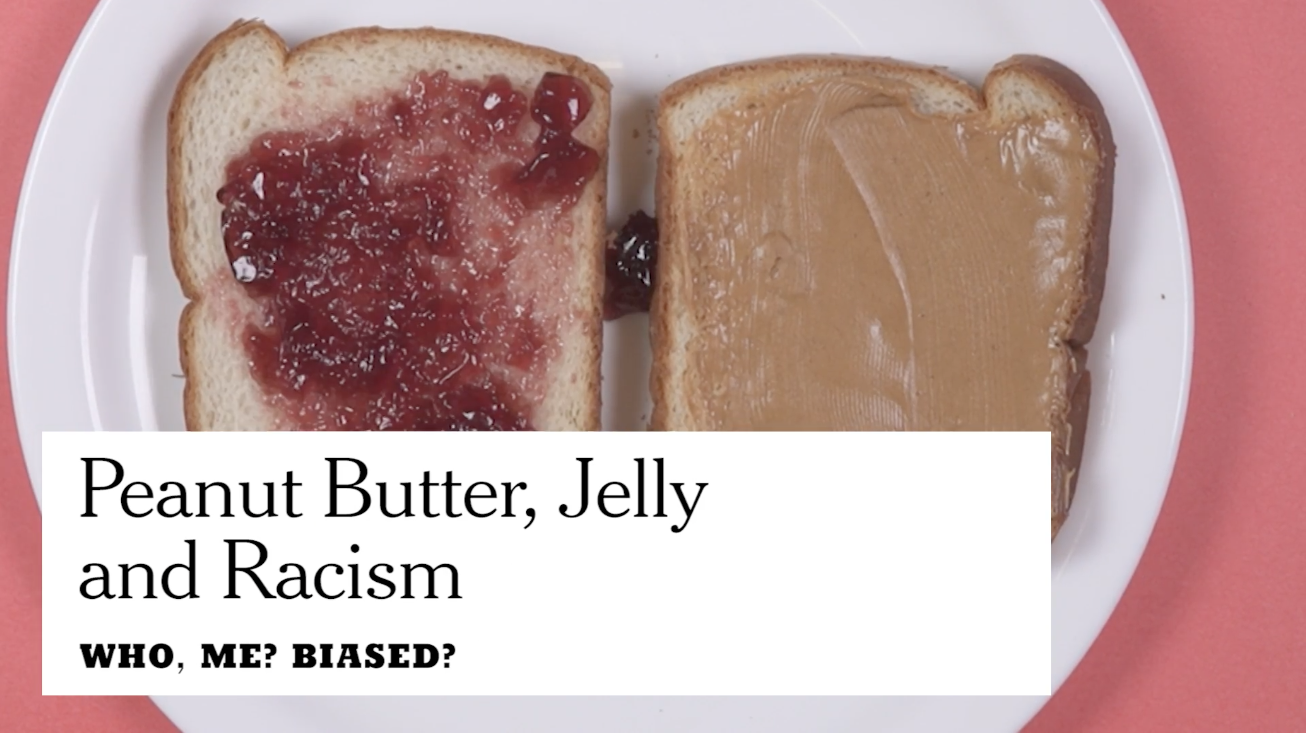 New York Times Video: Peanut Butter, Jelly and Racism